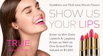StyleBistro—Show Us Your Lips Contest With TRUE Isaac Mizrahi: http://www.stylebistro.com/p/Ku0xILGZde0/Show+Us+Your+Lips+to+Win+ShowUsYourLips